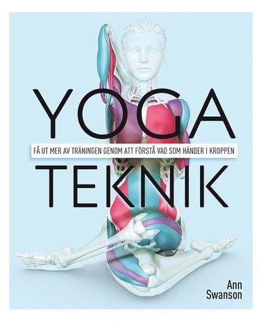 bokomslag Yogateknik : få ut mer av träningen genom att förstå vad som händer i kroppen