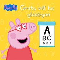 bokomslag Greta vill ha glasögon