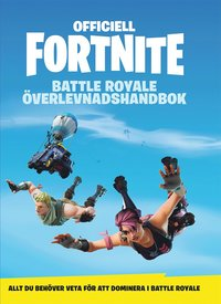 bokomslag Officiell Fortnite Battle Royale : överlevnadshandbok