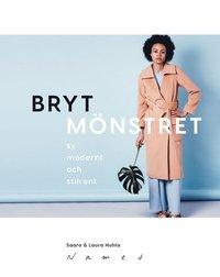 bokomslag Bryt mönstret : sy modernt och stilrent