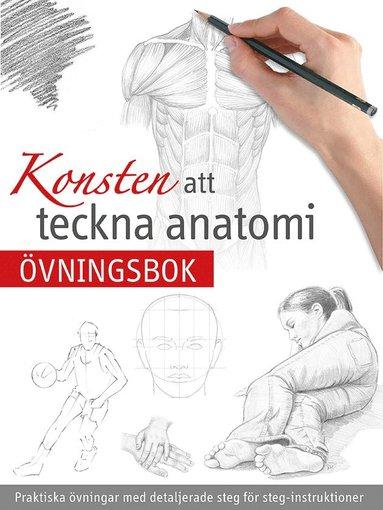 bokomslag Konsten att teckna anatomi : övningsbok