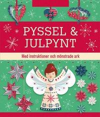 bokomslag Pyssel & julpynt: med instruktioner och mönstrade ark