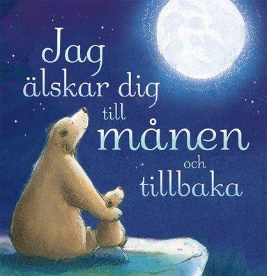 bokomslag Jag älskar dig till månen och tillbaka