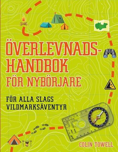 bokomslag Överlevnadshandbok för nybörjare : för alla slags vildmarksäventyr