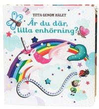 bokomslag Titta genom hålet: Är du där, lilla enhörning?
