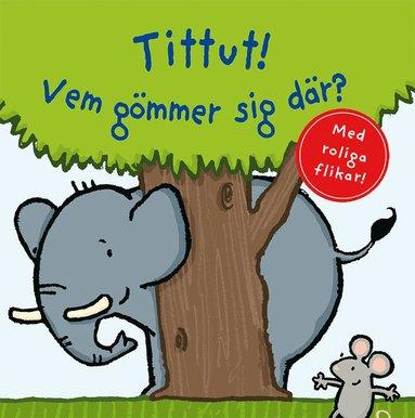 bokomslag Tittut! Vem gömmer sig där?