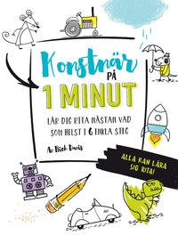 bokomslag Konstnär på 1 minut : lär dig rita nästan vad som helst i 6 enkla steg