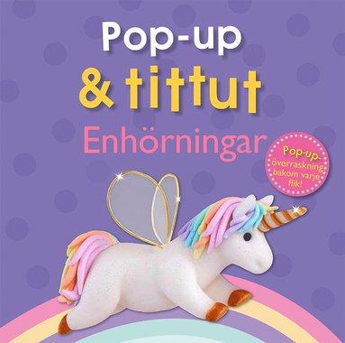bokomslag Pop-up & tittut: enhörningar