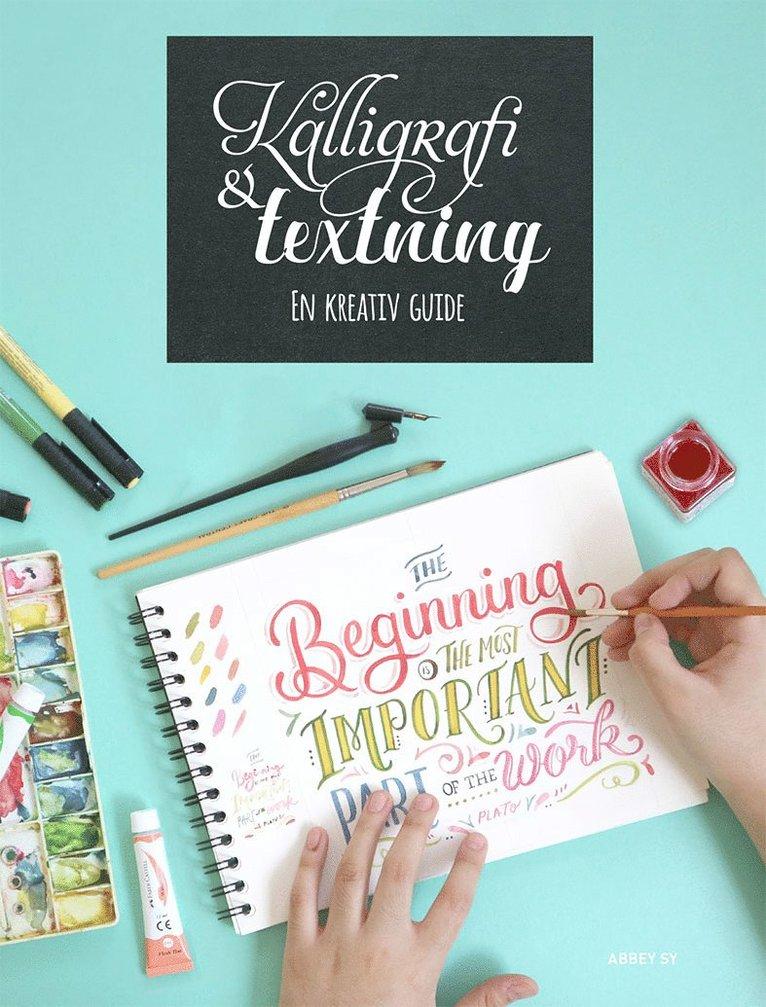 Kalligrafi & textning : en kreativ guide 1