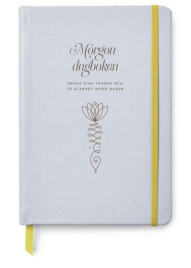 bokomslag Morgondagboken : rensa dina tankar och få klarhet inför dagen