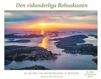 bokomslag Den vidunderliga Bohuskusten : en guide från Marstrand till Koster