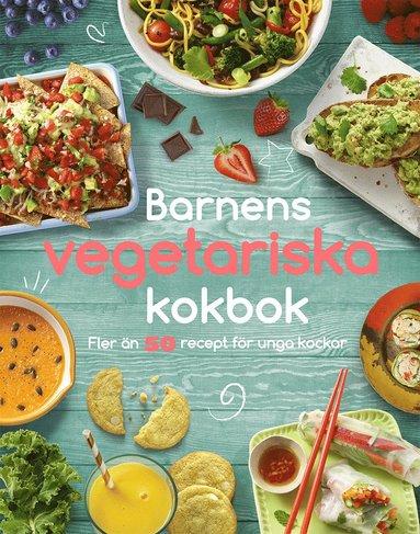 bokomslag Barnens vegetariska kokbok: fler än 50 recept för unga kockar