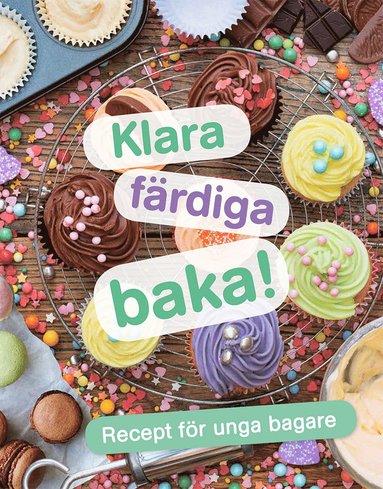 bokomslag Klara, färdiga, baka! : recept för unga bagare