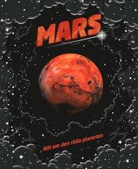 bokomslag Mars : allt om den röda planeten