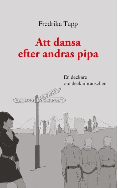 bokomslag Att dansa efter andras pipa : en deckare om deckarbranschen