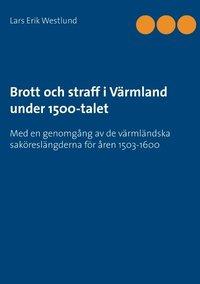 bokomslag Brott och straff i Värmland under 1500-talet