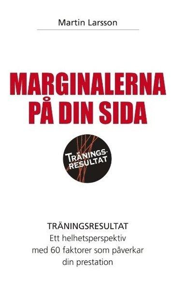 bokomslag Marginalerna på din sida : Träningsresultat ett helhetsperspektiv