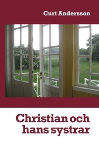 bokomslag Christian och hans systrar : Christian och hans systrar