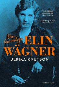 bokomslag Den besvärliga Elin Wägner