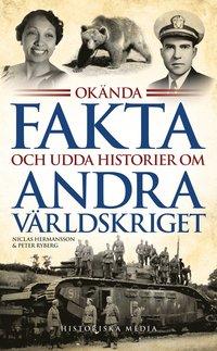 bokomslag Okända fakta och udda historier om andra världskriget