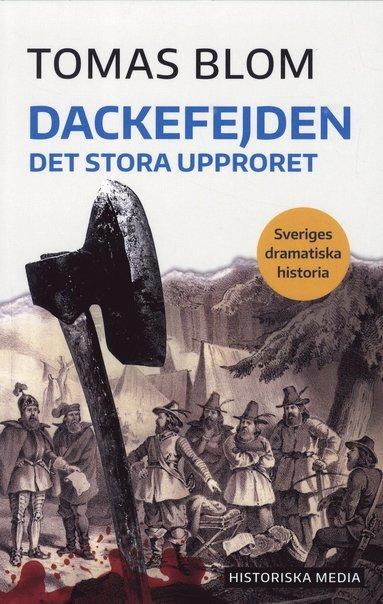 bokomslag Dackefejden : Det stora upproret
