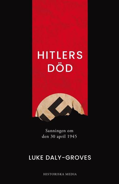 bokomslag Hitlers död : sanningen om den 30 april 1945