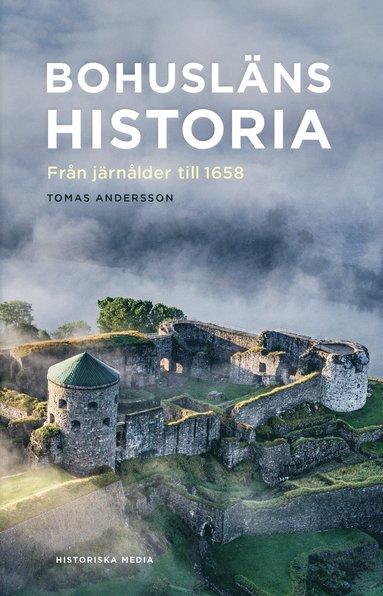 bokomslag Bohusläns historia : från järnålder till 1658