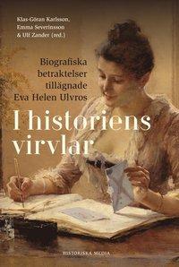 bokomslag I historiens virvlar : biografiska betraktelser