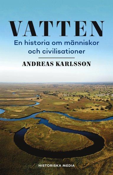 bokomslag Vatten : en historia om människor och civilisationer