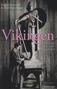 bokomslag Vikingen : en historia om 1800-talets manlighet