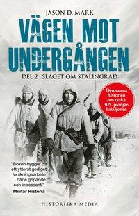 bokomslag Vägen mot undergången. Del 2, Slaget om Stalingrad