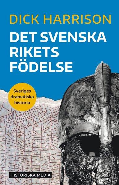 bokomslag Det svenska rikets födelse