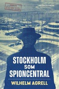 bokomslag Stockholm som spioncentral
