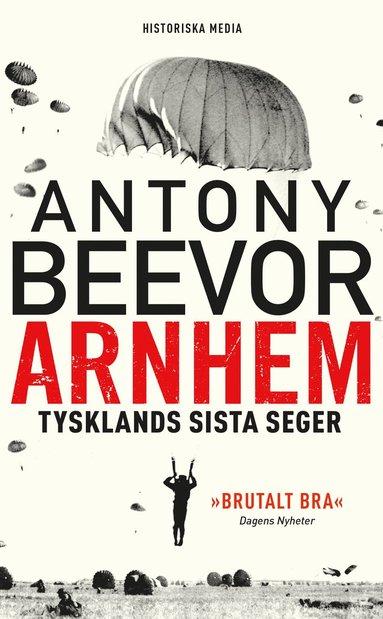 bokomslag Arnhem : Tysklands sista seger