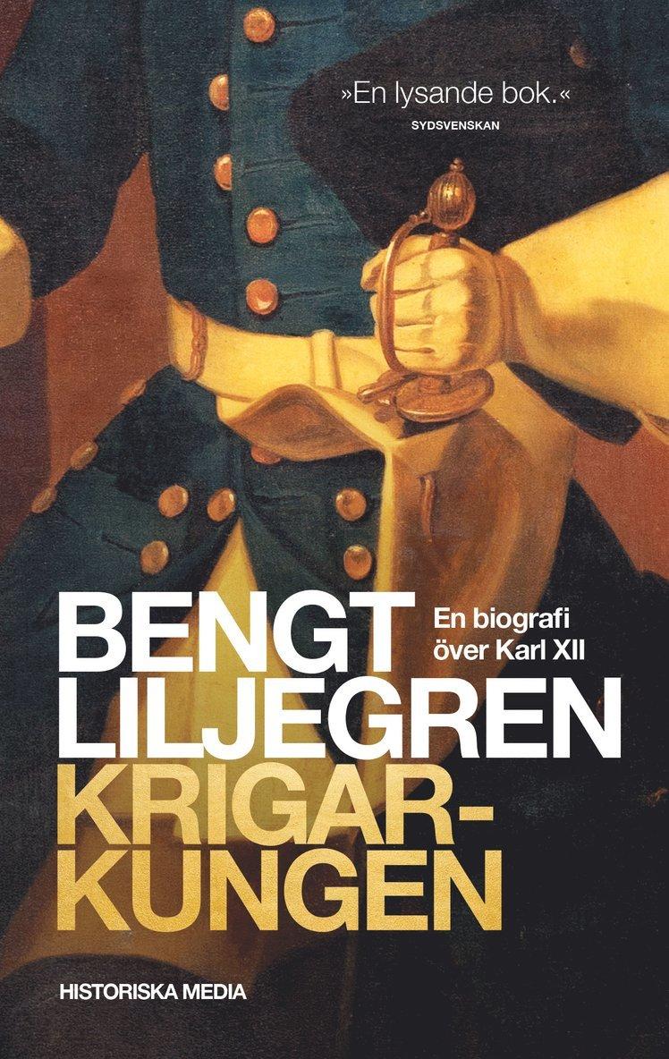 Krigarkungen : en biografi över Karl XII 1