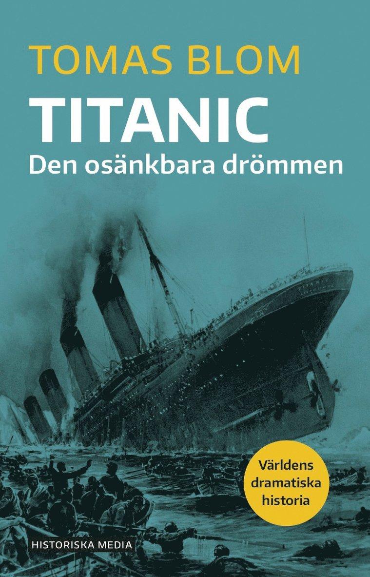 Titanic : den osänkbara drömmen 1