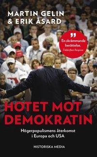 bokomslag Hotet mot demokratin : högerpopulismens återkomst i Europa och USA