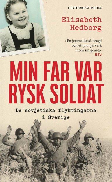 bokomslag Min far var rysk soldat : de sovjetiska flyktingarna i Sverige