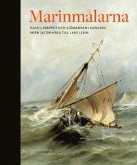 bokomslag Marinmålarna : skeppet, havet och sjömannen i konsten från Jacob Hägg till Lars Lerin