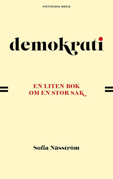 bokomslag Demokrati : en liten bok om en stor sak