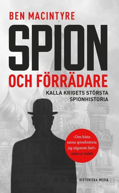 bokomslag Spion och förrädare : Kalla krigets största spionhistoria