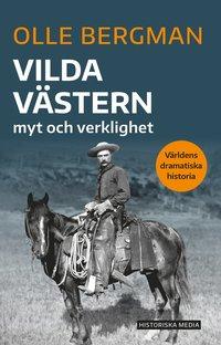 bokomslag Vilda västern : myt och verklighet