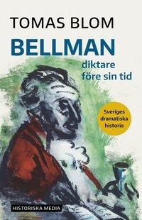 bokomslag Bellman : diktare före sin tid