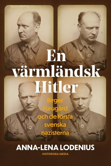 bokomslag En värmländsk Hitler. Birger Furugård och de första svenska nazisterna