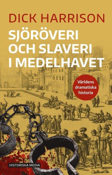 bokomslag Sjöröveri och slaveri i Medelhavet