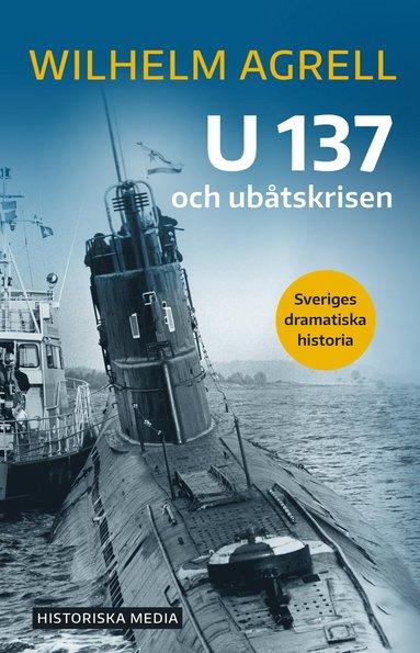 bokomslag U 137 och ubåtskrisen