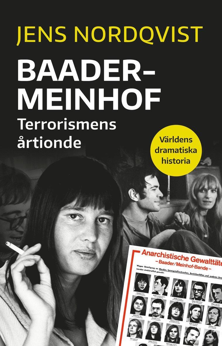 Baader-Meinhof. Terrorismen som skakade Västtyskland 1