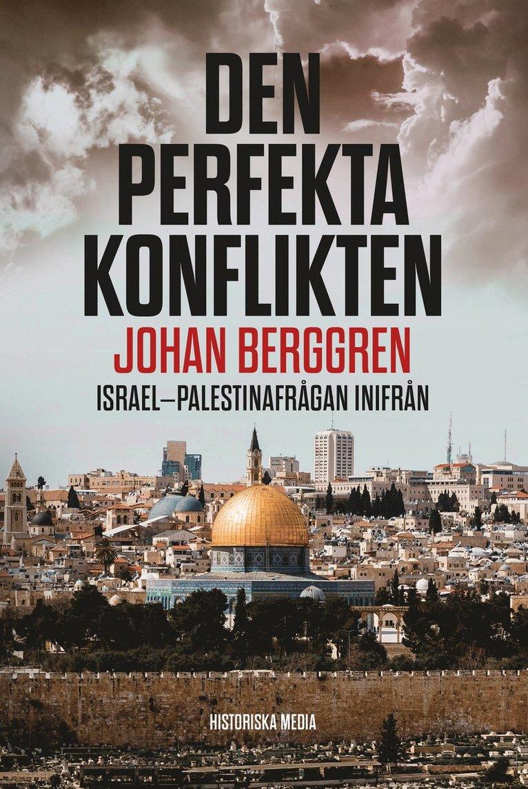 Den perfekta konflikten: Israel-Palestinafrågan inifrån 1