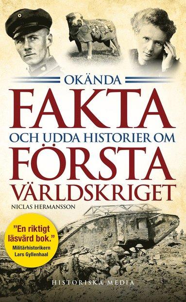 bokomslag Okända fakta och udda historier om första världskriget