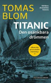 bokomslag Titanic : den osänkbara drömmen